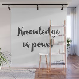 Knowledge is power Wall Mural