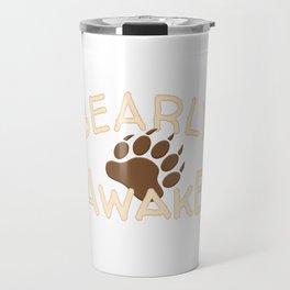 Funny Bearly Awake Bear Paw Design Travel Mug