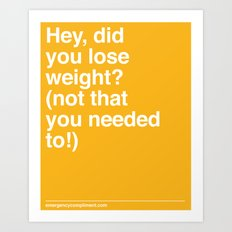 Lose Weight? Art Print