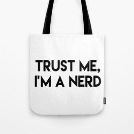 Trust me I'm a nerd Tote Bag