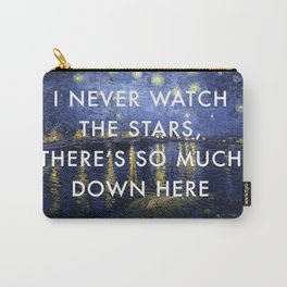 I Never Watch the Starry Night Carry-All Pouch