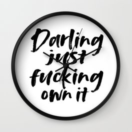 DARLING I LOVE YOU, Love Gift,Gift For Her,Darling Just Fucking Own It,Women Gift,Girls Room Decor Wall Clock