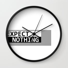 Expect Nothing Wall Clock