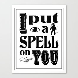 I Put A Spell On You Canvas Print