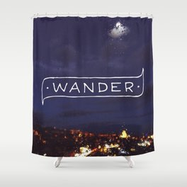 Not all those who wander are lost // #TravelSeries Shower Curtain