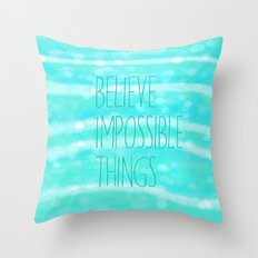 believe impossible things Throw Pillow