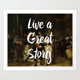 LIVE A GREAT STORY Art Print