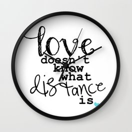 Love Doesn't Know What Distance is Wall Clock