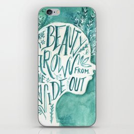 Beauty Grows from the Inside Out iPhone Skin