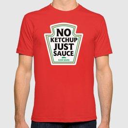 No Ketchup Just Sauce T-shirt