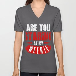 Are You Staring At My Weenie Unisex V-Neck