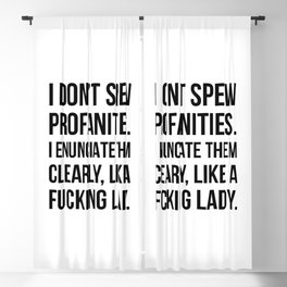 I Don't Spew Profanities I Enunciate Them Clearly Like a Fucking Lady Blackout Curtain
