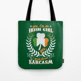 Yes, I'm An Irish Girl Yes, I Speak Fluent Sarcasm Tote Bag