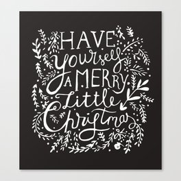Have yourself a merry little Christmas (Merry Christmas Everybody) Canvas Print