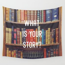 What is your story? Wall Tapestry