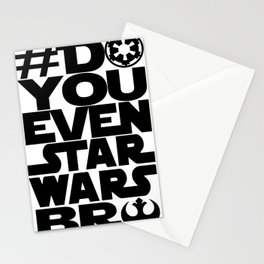 *DoYouEvenStarWarsBro Stationery Cards