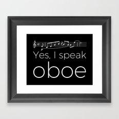 Yes, I speak oboe Framed Art Print