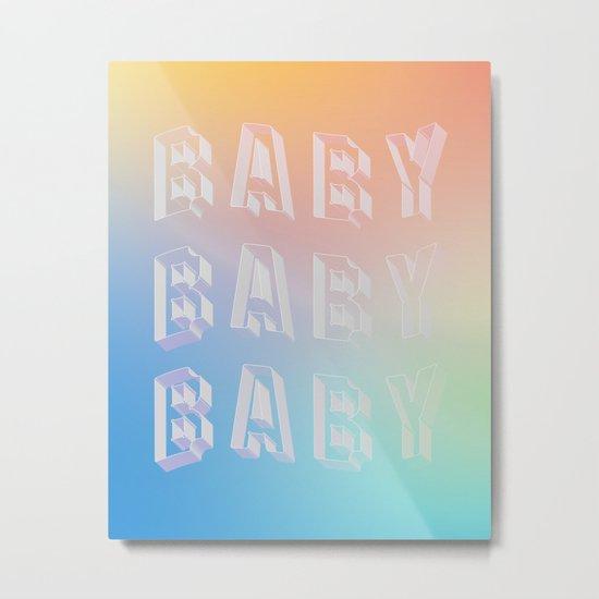 BABY BABY BABY Metal Print