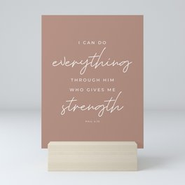 Phil 4:13 | I Can Do Everything Through Him Who Gives Me Strength | Terracotta Pink | Christian Wall Art Mini Art Print