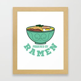 """Powered by Ramen"" for food, Japanese and Korean lovers out there! Perfect gift for everyone! Framed Art Print"