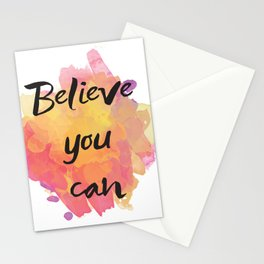 Believe you can , inspirational quote Stationery Cards