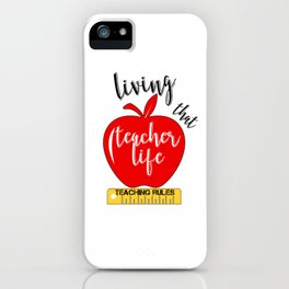 Teacher Life Teaching Rules School Funny Lesson Preschool Kindergarten iPhone Case
