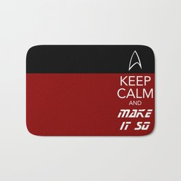 Keep Calm and Make It So Bath Mat