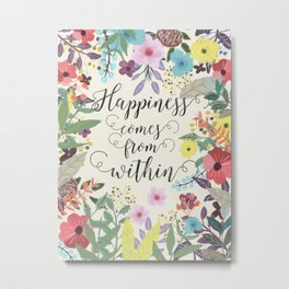 Happiness comes from within Metal Print