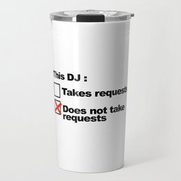 DJ Requests Rave Quote Travel Mug