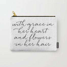 With Grace In Her Heart & Flowers In Her Hair Carry-All Pouch