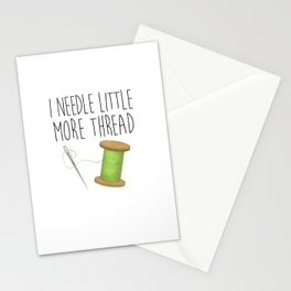I Needle Little More Thread Stationery Cards