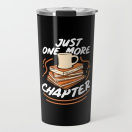 Book Reading - Just One More Chapter Travel Mug