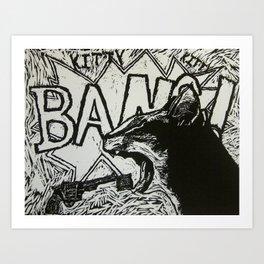 KittyKittyBangBANG! Art Print