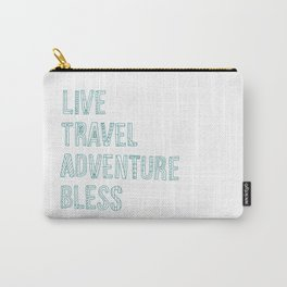 Live Travel Adventure Bless Carry-All Pouch