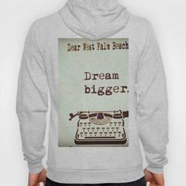 Dream Bigger Hoody