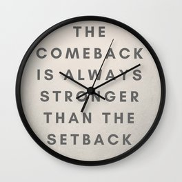 The comeback is always stronger Wall Clock