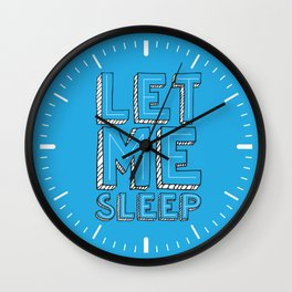 Tired Of You Wall Clock