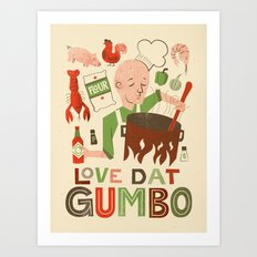 Love Dat Gumbo Art Print