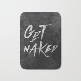 Get Naked - White ink Typography, Hand Lettering Text Bath Mat