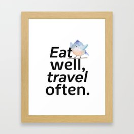 Eat well, travel often. Bird Framed Art Print