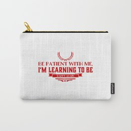 I Have To Learn Again Carry-All Pouch