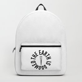 The Earth is Doomed Wooden Stake Graphic Backpack