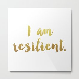 I Am Resilient Metal Print