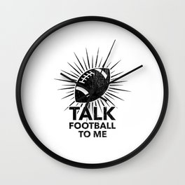 Funny Football Ball Gift - Talk Football To Me Wall Clock