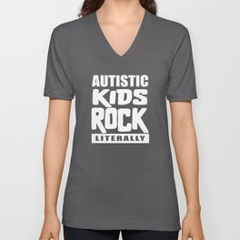 Autism Awareness Autistic Kids Rock Literally Unisex V-Neck