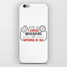 Life is a daring adventure or nothing at all iPhone Skin