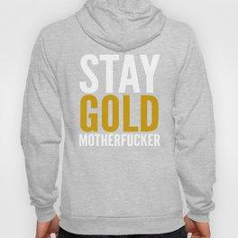 Stay Gold Motherfucker (Black) Hoody