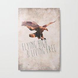 Flying high & living free Metal Print