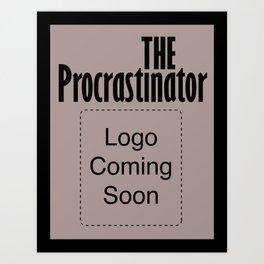 The Procrastinator Art Print