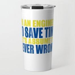 I'm An Engineer Travel Mug
